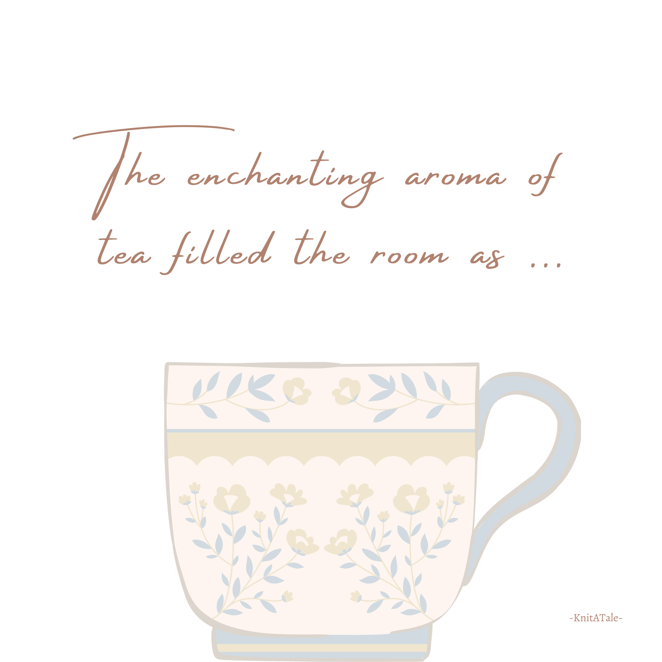 The Enchanting Aroma of Tea filled the Room as…