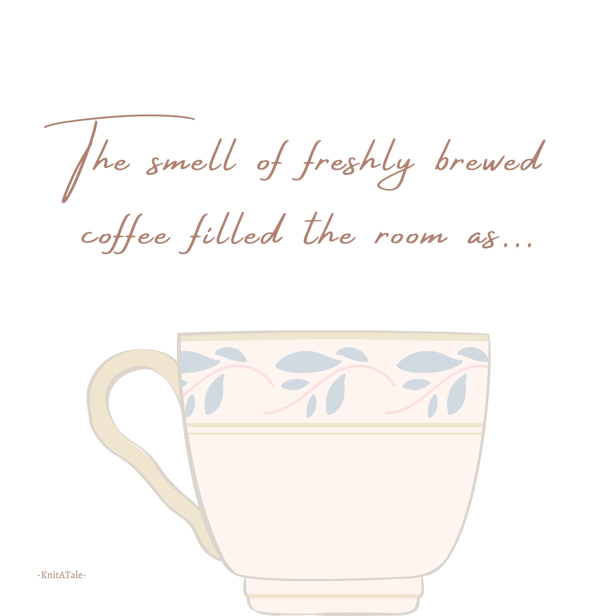 The Smell of a Freshly Brewed Coffee filled the Room