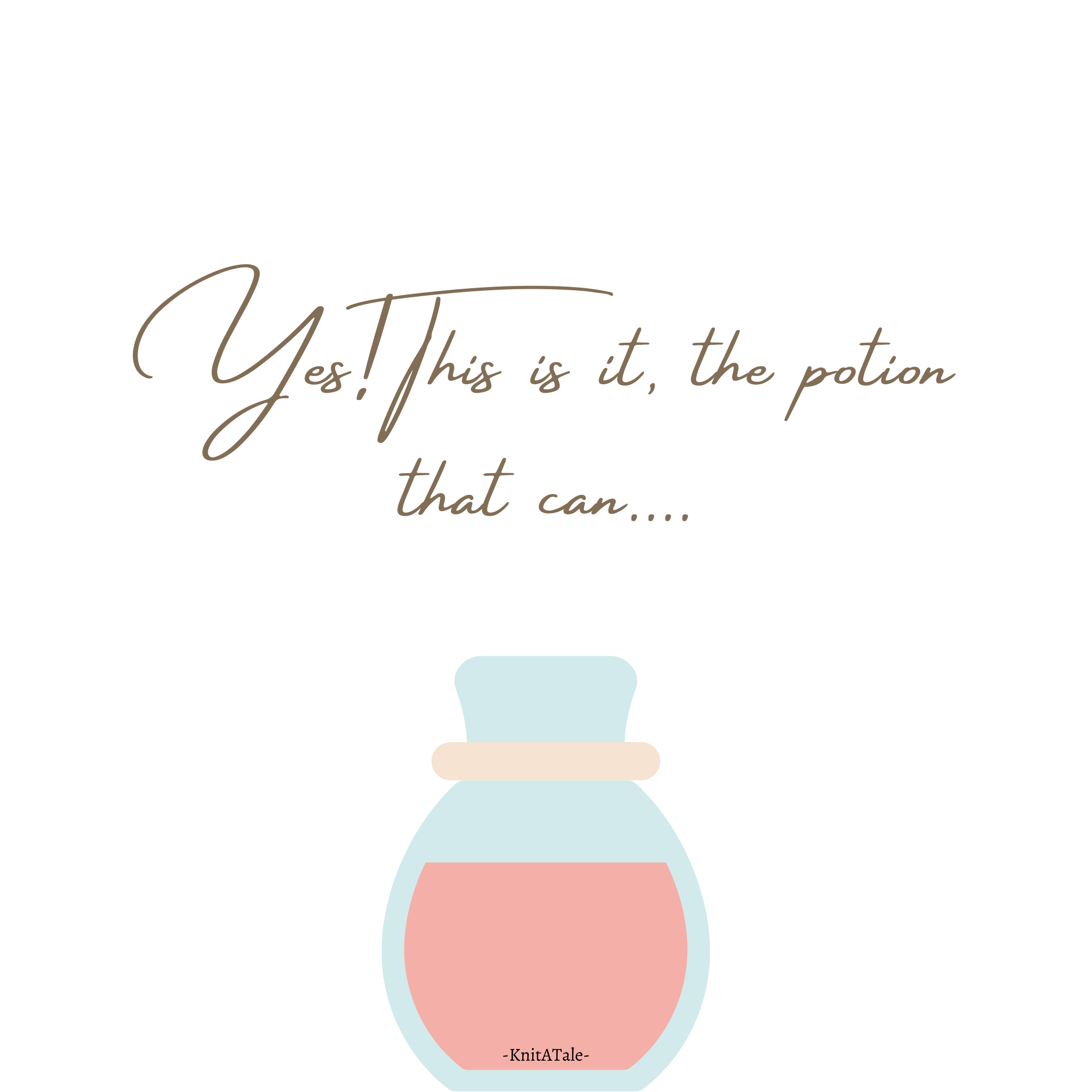 Yes! This is it, the potion that can…