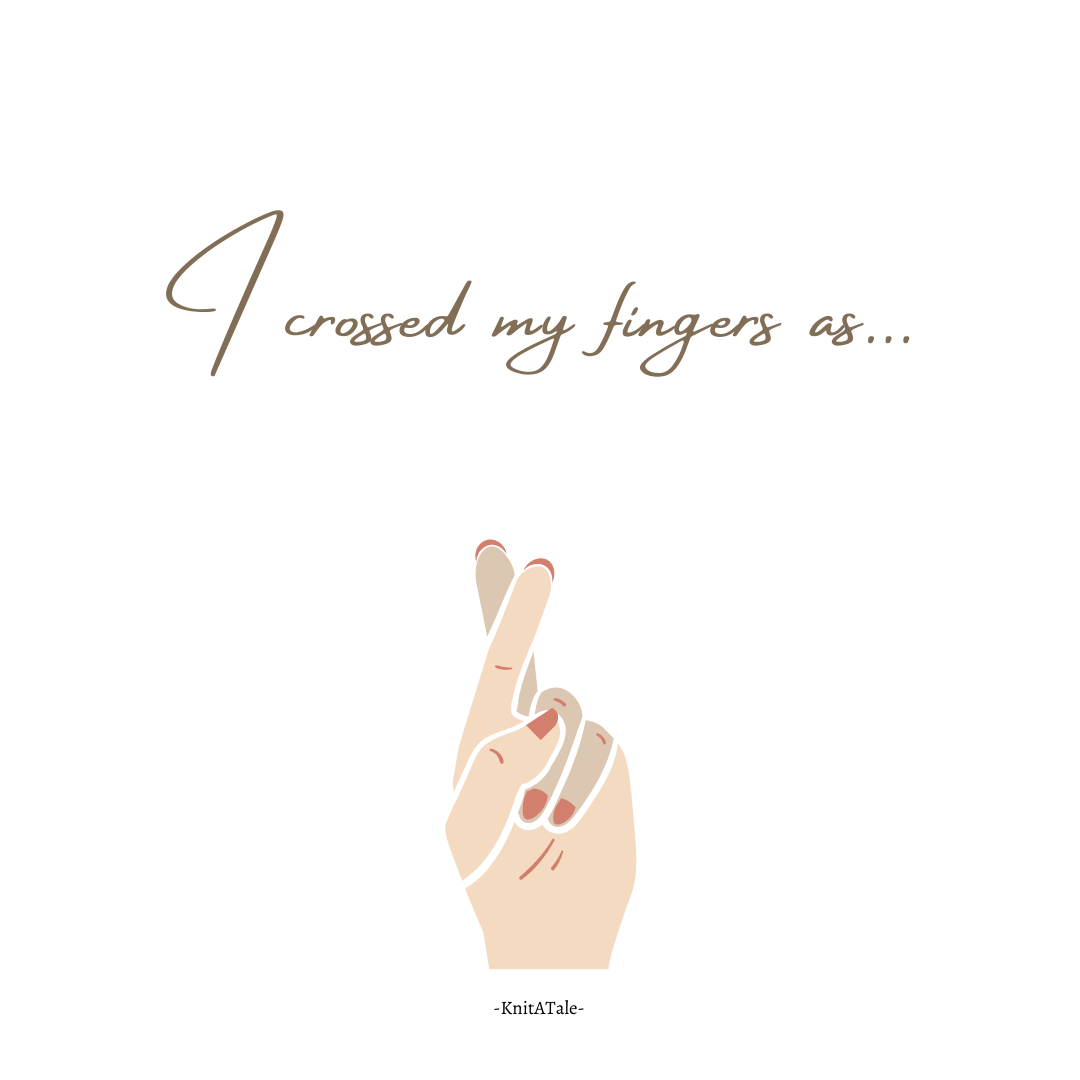 I Crossed My Fingers As…