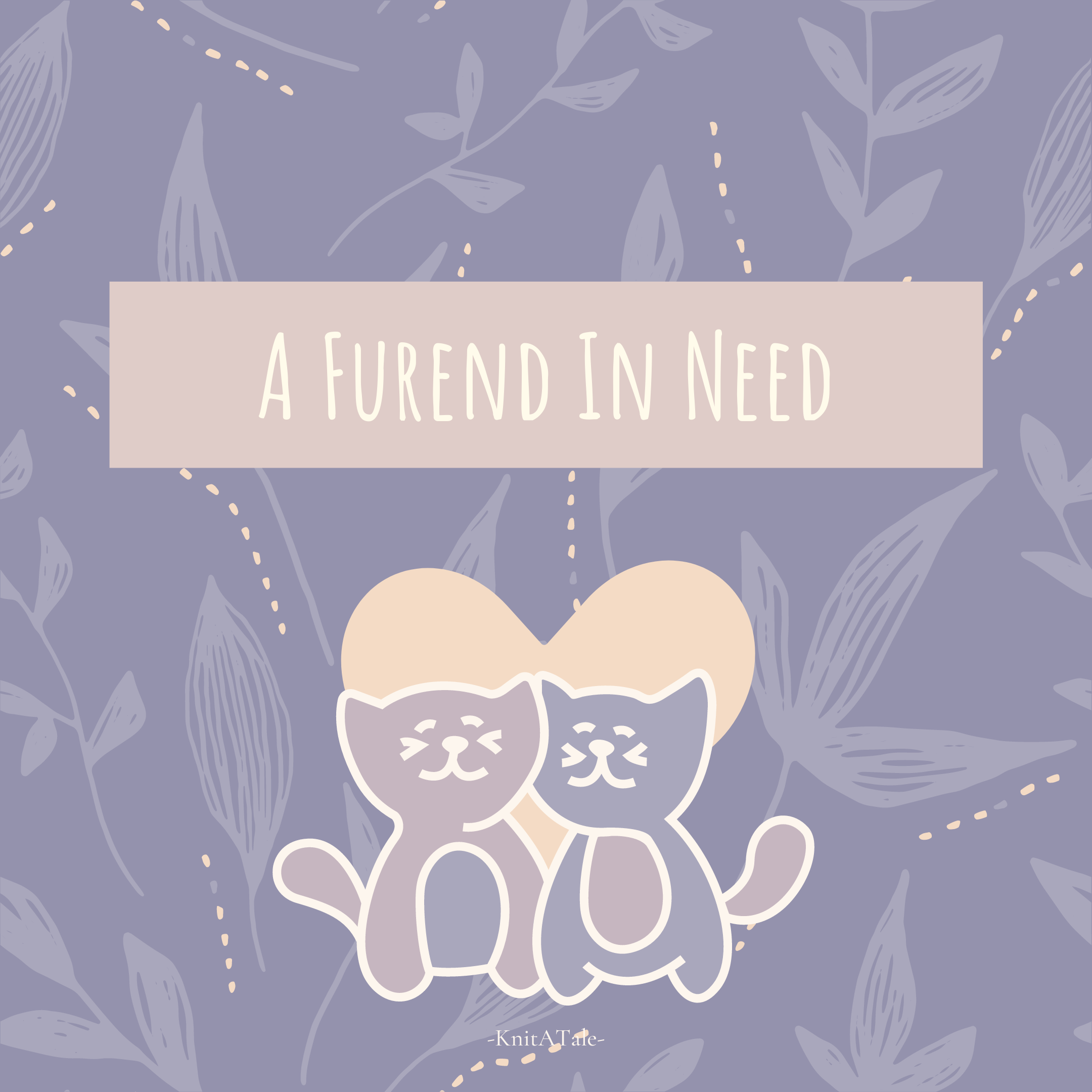 A Furend In Need